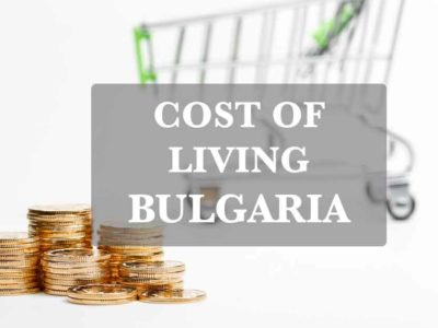 Bulgaria - One of the Most Favourable Countries as a Cost of Living for Working Foreigners